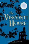 The Visconti House (Audio) - Elsbeth Edgar
