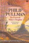 Putri Si Pembuat Kembang Api (The Firework Maker's Daughter) - Philip Pullman, Poppy D. Chusfani