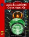 Verde Dice Adelante/Green Means Go - Susan Ring
