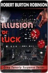 Illusion of Luck (Greg Tenorly Mystery Series, #3) - Robert Burton Robinson