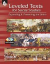 Leveled Texts for Social Studies-Expanding & Preserving the Union (Leveled Texts for Social Studies) - Roben Alarcon, Wendy Conklin, Jill K. Mulhall, Christi E. Parker, Marie Patterson