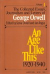 An Age Like This: 1920-1940 (Collected Essays, Journalism and Letters of George Orwell, Volume 1) - Ian Angus, Sonia Orwell, George Orwell