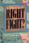 When is It Right to Fight? - Robert A. Morey