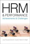 HRM and Performance: Achievements and Challenges - David E. Guest, Jaap Paauwe, Patrick Wright