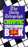 The Daily Telegraph Cryptic Crossword Book 37 - Daily Telegraph