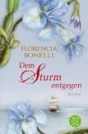 Dem Sturm entgegen - Florencia Bonelli