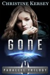 Gone: (Parallel Trilogy, Book 1) - Christine Kersey