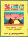 36 Strange Little Animals Waiting to Eat: With Simple Little Recipes to Make - Graham Percy, Roz Denny