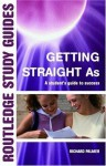 Getting Straight 'A's: A Student's Guide to Success (Routledge Study Guides) - Richard Palmer