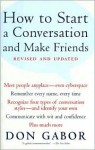 How To Start A Conversation And Make Friends -Revised and Updated - Don Gabor