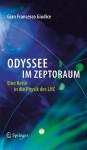 Odyssee im Zeptoraum: Eine Reise in die Physik des LHC (German Edition) - Gian Francesco Giudice