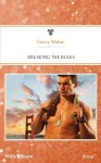 Mills & Boon : Breaking The Rules (Uniformly Hot!) - Tawny Weber