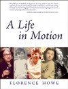 A Life in Motion: A Memoir - Florence Howe