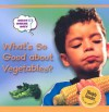 What's So Good About Vegetables? (What? Where? Why) - Ronne Randall