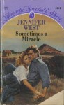 Sometimes A Miracle (Silhouette Special Edition, No 404) - Jennifer West
