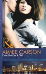 Dare She Kiss & Tell? (Mills & Boon Modern) - Aimee Carson