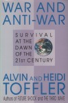 War and Anti-War: Survival at the Dawn of the 21st Century - Alvin Toffler, Heidi Toffler