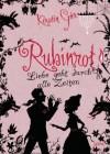 Rubinrot - Liebe geht durch alle Zeiten - Kerstin Gier