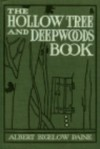 "The Hollow Tree and Deep Woods Book, Being a New Edition in One Volume of ""The Hollow Tree"" and ""In the Deep Woods"" with Several New Stories and Pictures Added - Albert Bigelow Paine, J. M. Cond"