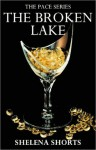 The Broken Lake (The Pace #2) - Shelena Shorts