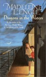 Dragons in the Waters - Madeleine L'Engle