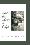 Not Too Late to Weep - R. Dwain Burton