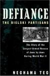 Defiance: The Bielski Partisans - Nechama Tec