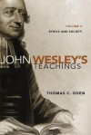 John Wesley's Teachings, Volume 4: Ethics and Society - Thomas C. Oden