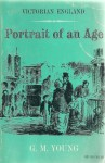 Victorian England: Portrait of an Age - G.M. Young