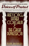 Voices of Protest: Huey Long, Father Coughlin & the Great Depression - Alan Brinkley