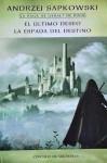 El último deseo / La espada del destino (Saga Geralt de Rivia, #1 #2) - Andrzej Sapkowski