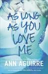 As Long As You Love Me - Ann Aguirre