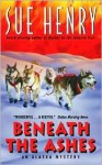 Beneath the Ashes - Sue Henry