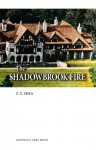 The Shadowbrook Fire - F.X. Shea, J.A. Appleyard