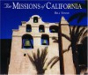 The Missions of California - Bill Yenne