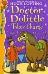 Doctor Dolittle Takes Charge - Hugh Lofting