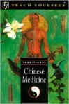 Teach Yourself Traditional Chinese Medicine - Richard Craze, Jen T. Fou