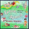 Splish Splash: Water Fun for Kids - Penny Warner
