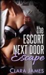 The Escort Next Door: Escape - Clara James