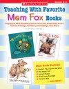 Teaching With Favorite Mem Fox Books: Engaging, Skill-Building Activities That Help Kids Learn About Feelings, Families, Friendship and More - Pamela Chanko, Chanko