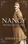 Nancy: The Story of Lady Astor - Adrian Fort