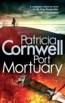 Port Mortuary (Kay Scarpetta Series #18) - Patricia Cornwell