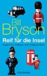 Reif für die Insel: England für Anfänger und Fortgeschrittene (German Edition) - Bill Bryson, Sigrid Ruschmeier