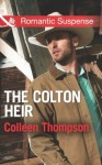 The Colton Heir (Mills & Boon Romantic Suspense) (The Coltons of Wyoming - Book 5) - Colleen Thompson