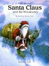 Santa Claus & the Woodcutter - Kathrin Siegenthaler, Marcus Pfister, Elizabeth Crawford