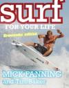 Surf for Your Life: Grommets' Edition - Tim Baker