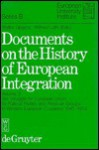 Documents On The History Of European Integration - Walter Lipgens, Wilfried Loth
