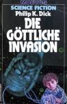 Die göttliche Invasion - Philip K. Dick