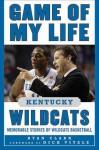 Game of My Life Kentucky Wildcats: Memorable Stories of Wildcats Basketball - Ryan Clark, Dick Vitale