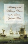 Shipping and Military Power in the Seven Years War: The Sails of Victory - David Syrett, Michael Duffy